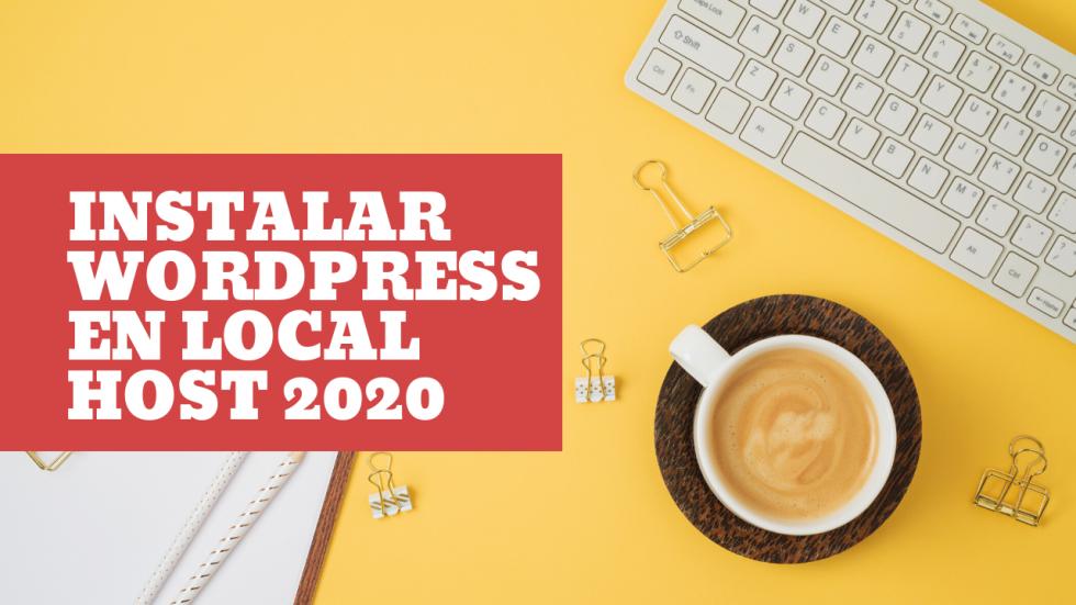 Instalar Wordpress en local host 2020